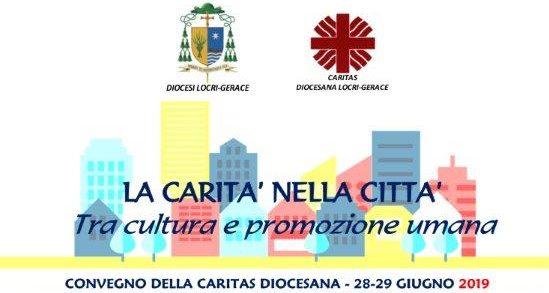 """Convegno Diocesano Caritas """"La Carità nella città tra cultura e promozione umana"""" 28 e 29 giugno 2019"""